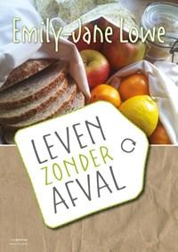 Leven zonder afval   Emily-Jane Lowe-Townley  