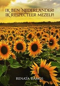 Ik ben Nederlander! Ik Respecteer mezelf! | Renata Ramos |