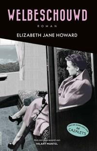 Welbeschouwd   Elizabeth Jane Howard  