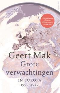 Grote verwachtingen (herziene editie)   Geert Mak  