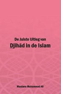 De Juiste Uitleg van Djihad in de Islam | Maulana Muhammad Ali |