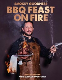 Smokey Goodness BBQ Feast on Fire | Jord Althuizen |