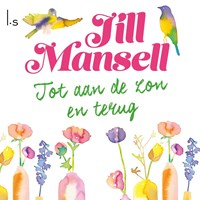 Tot aan de zon en terug   Jill Mansell  
