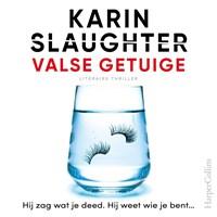 Valse getuige   Karin Slaughter  