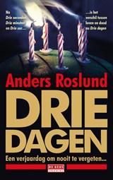 Drie dagen   Anders Roslund   9789044543025