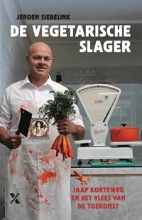 De vegetarische slager   Jeroen Siebelink  