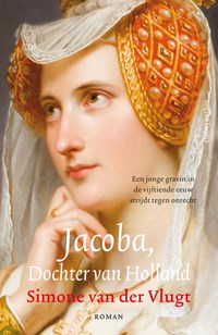 Jacoba, dochter van Holland   Simone van der Vlugt  