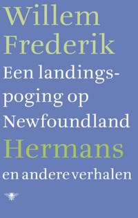 Een landingspoging op Newfoundland en andere verhalen | Willem Frederik Hermans |