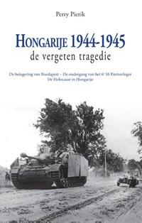Hongarije 1944-1945 | Perry Pierik |