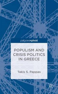 Populism and Crisis Politics in Greece | T. Pappas |