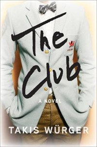 The Club | Takis Wurger ; Charlotte Collins |