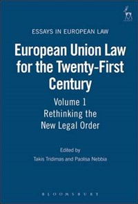 European Union Law for the Twenty-first Century | Takis Tridimas ; Paolisa Nebbia |