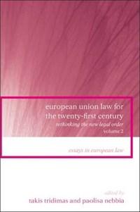 European Union Law for the Twenty-First Century | Tridimas, Takis ; Nebbia, Paolisa |