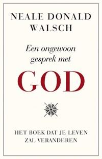 Een ongewoon gesprek met god | Neale Donald Walsch |