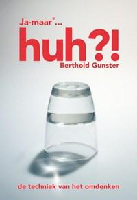 Huh?! | Berthold Gunster |