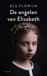 De engelen van Elisabeth   Els Florijn   9789023960225