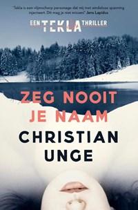 Zeg nooit je naam | Christian Unge |