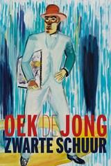 Zwarte schuur   Oek de Jong   9789025457679
