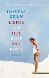 Liefde als het erop aankomt | Daniela Krien | 9789026348358