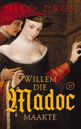 Willem die Madoc maakte   Nico Dros   9789028223035