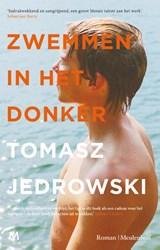 Zwemmen in het donker   Tomasz Jedrowski   9789029093187
