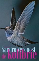 De kolibrie   Sandro Veronesi   9789044643893