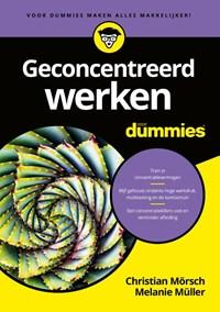 Geconcentreerd werken voor Dummies | Christian Mörsch ; Melanie Müller |