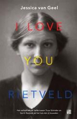 I love you, Rietveld | Jessica van Geel | 9789048837038