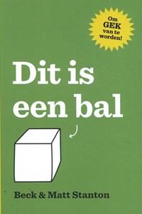 Dit is een bal! | Beck Stanton ; Matt Stanton |
