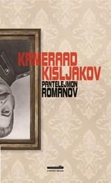 Kameraad Kisljakov | Pantelejmon Romanov | 9789082723113