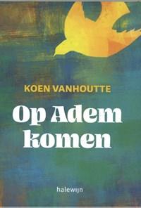 Op Adem komen | Koen Vanhoutte |