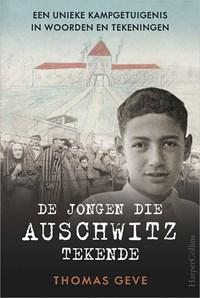 De jongen die Auschwitz tekende   Thomas Geve  