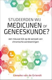 Studeerden wij medicijnen of geneeskunde?   Lieneke van de Griendt  