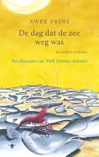De dag dat de zee weg was   Awee Prins ; Thé Tjong Khing  