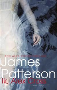 Ik, Alex Cross   James Patterson  