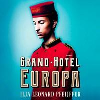 Grand Hotel Europa   Ilja Leonard Pfeijffer  