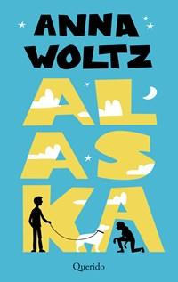 Alaska   Anna Woltz  