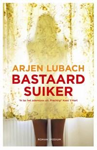 Bastaardsuiker | Arjen Lubach |