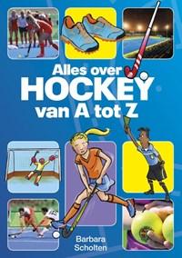 Alles over hockey van A tot Z | Barbara Scholten |