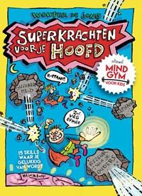 Superkrachten voor je hoofd: MINDGYM voor Kids | Wouter de Jong |