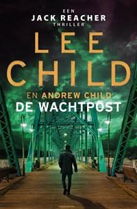 De wachtpost   Lee Child  