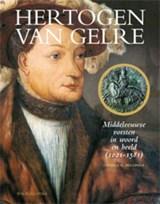Hertogen van Gelre   Gerben Graddesz Hellinga   9789057308314