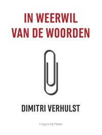 In weerwil van de woorden | Dimitri Verhulst |