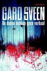 De doden hebben geen verhaal | Gard Sveen | 9789400505452