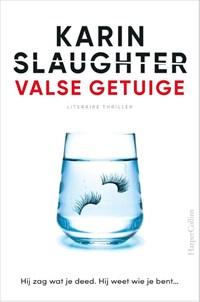 Valse getuige | Karin Slaughter |