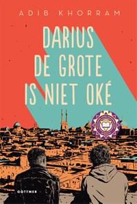Darius de Grote is niet oké   Adib Khorram  