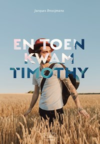 En toen kwam Timothy | Jacques Brooijmans |