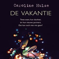 De vakantie   Caroline Hulse  
