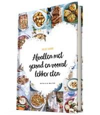 Afvallen met gezond en vooral lekker eten   Natalia Rakhorst ; Walter Rakhorst  