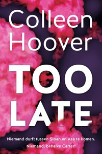 Too late | Colleen Hoover |